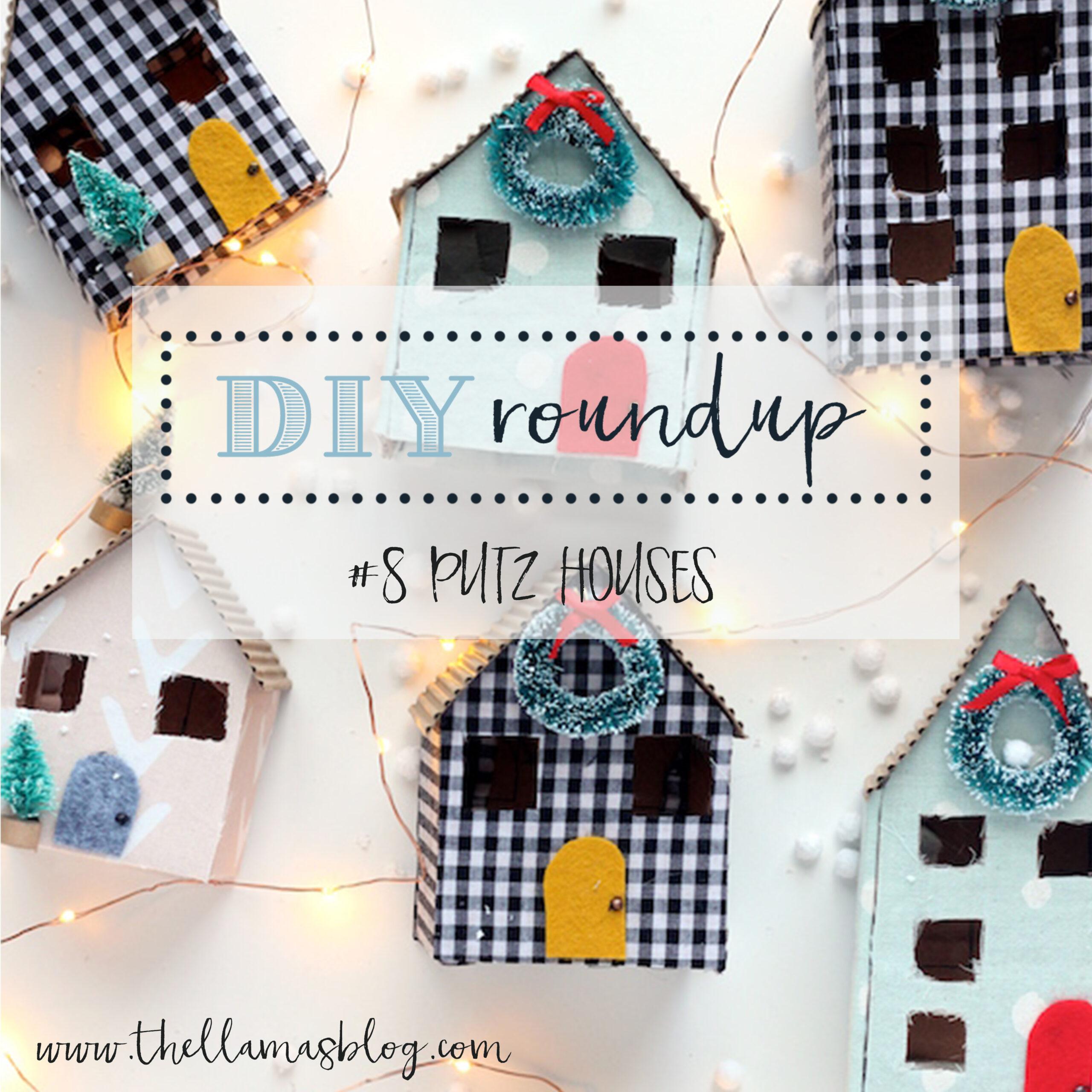 DIY roundup_intro_putzhouses_thellamas
